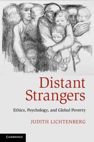 Distant Strangers: Ethics, Psychology, and Global Poverty de Judith Lichtenberg