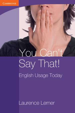 You Can't Say That! English Usage Today