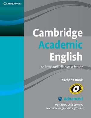 Cambridge Academic English C1 Advanced Teacher's Book: An Integrated Skills Course for EAP de Matt Firth