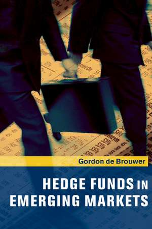 Hedge Funds in Emerging Markets de Gordon de Brouwer