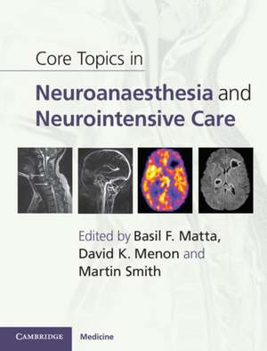 Core Topics in Neuroanaesthesia and Neurointensive Care
