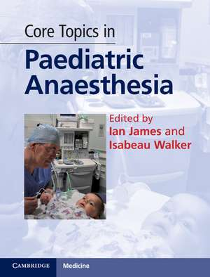 Core Topics in Paediatric Anaesthesia