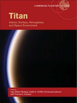 Titan: Interior, Surface, Atmosphere, and Space Environment de Ingo Müller-Wodarg