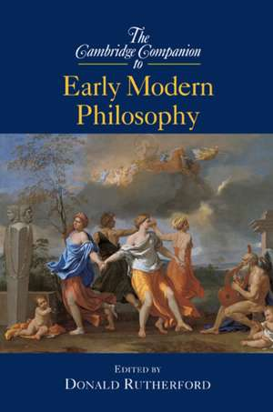 The Cambridge Companion to Early Modern Philosophy