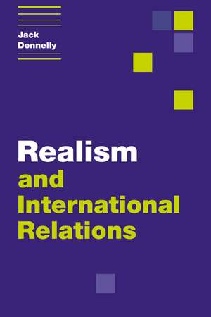 Realism and International Relations de Jack Donnelly