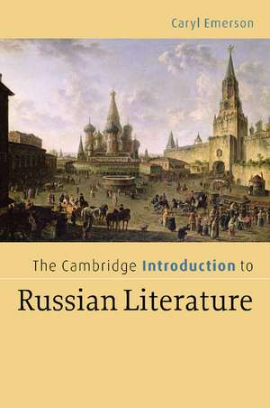 The Cambridge Introduction to Russian Literature de Caryl Emerson