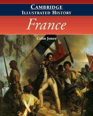 The Cambridge Illustrated History of France de Colin Jones