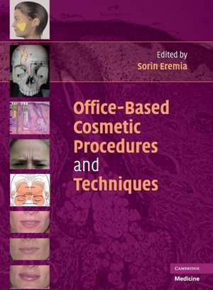 Office-Based Cosmetic Procedures and Techniques de Sorin Eremia