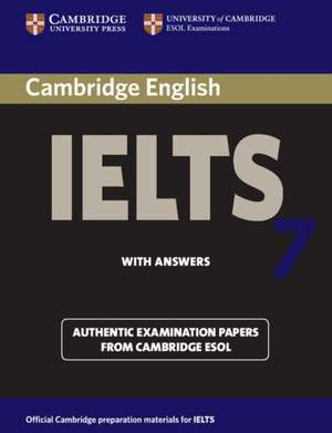 Cambridge IELTS 7 Student's Book with Answers: Examination Papers from University of Cambridge ESOL Examinations de Cambridge ESOL