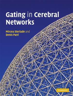 Gating in Cerebral Networks de Mircea Steriade