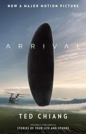 Arrival (Stories of Your Life Movie Tie-In) de Ted Chiang