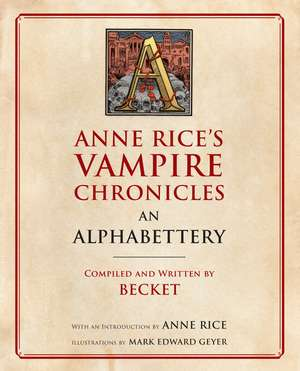 Anne Rice's Vampire Chronicles An Alphabettery de Becket