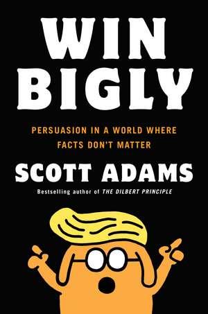 Win Bigly  de Scott Adams