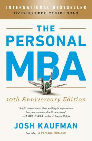 The Personal MBA 10th Anniversary Edition de Josh Kaufman