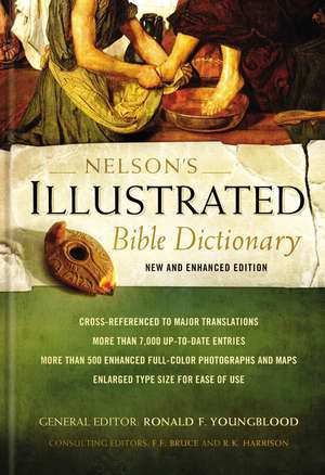 Nelson's Illustrated Bible Dictionary: New and Enhanced Edition de Ronald F. Youngblood