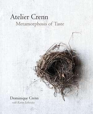 Atelier Crenn: Metamorphosis of Taste de Dominique Crenn