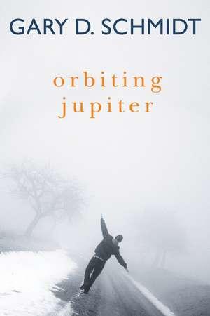 Orbiting Jupiter de Gary D. Schmidt
