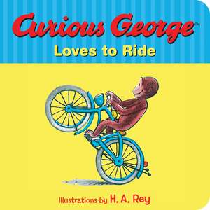 Curious George Loves to Ride de H. A. Rey