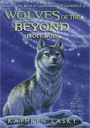 Wolves of the Beyond #4:  Frost Wolf de Kathryn Lasky