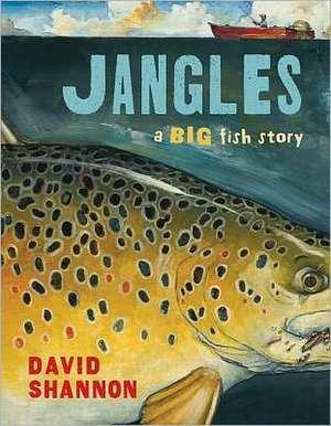 Jangles:  A Big Fish Story de David Shannon
