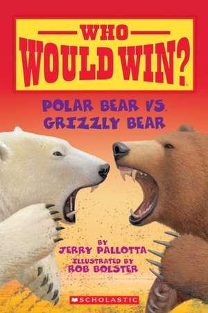 Polar Bear vs. Grizzly Bear de Jerry Pallotta
