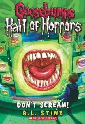 Goosebumps:  Don't Scream! de R. L. Stine