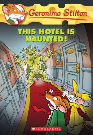 This Hotel Is Haunted! de Geronimo Stilton