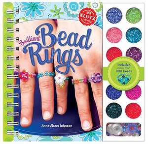 Brilliant Bead Rings [With Beads] de Anne Akers Johnson