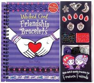 Klutz. Wicked Cool Friendship Bracelets [With Charms, Bracelet-Making Materials and Beads]