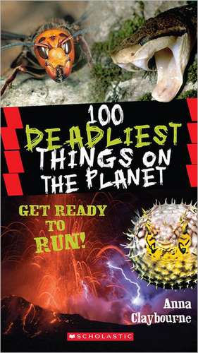 100 Deadliest Things on the Planet de Anna Claybourne