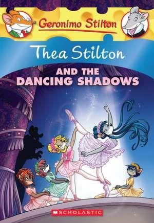 Thea Stilton and the Dancing Shadows:  A Geronimo Stilton Adventure de Thea Stilton