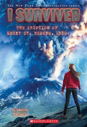 I Survived the Eruption of Mount St. Helens, 1980 de Lauren Tarshis