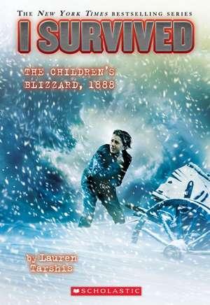 I Survived the Children's Blizzard, 1888 de Lauren Tarshis