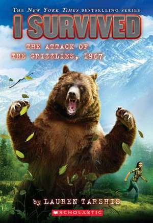 I Survived the Attack of the Grizzlies, 1967 (I Survived #17) de Lauren Tarshis