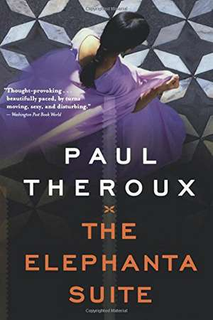 The Elephanta Suite de Paul Theroux