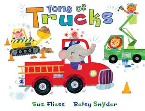 Tons of Trucks de Sue Fliess