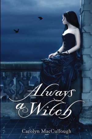 Always a Witch de Carolyn MacCullough