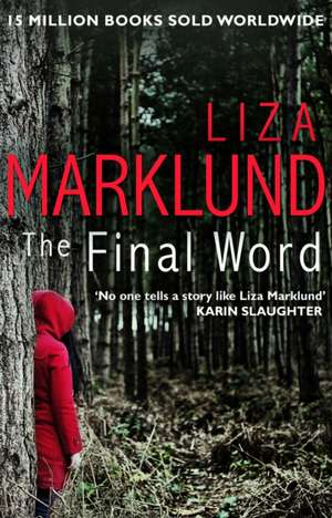 The Final Word de Liza Marklund