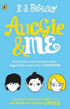 Auggie & Me: Three Wonder Stories de R. J. Palacio