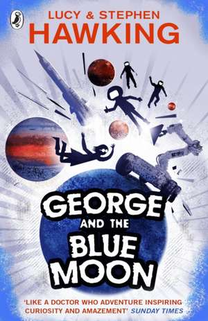 George and the Blue Moon de Lucy Hawking