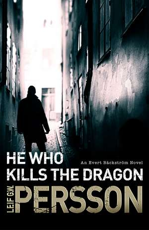 He Who Kills the Dragon de Leif G. W. Persson