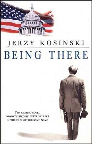 Being There de Jerzy Kosinski