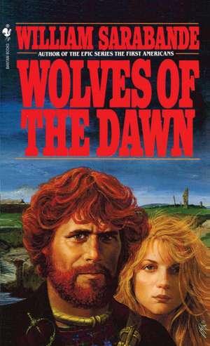 Sarabande, W: Wolves of the Dawn de William Sarabande