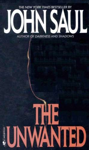 The Unwanted de John Saul