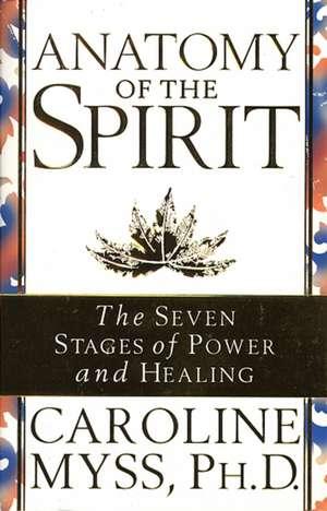 Anatomy Of The Spirit de Caroline Myss