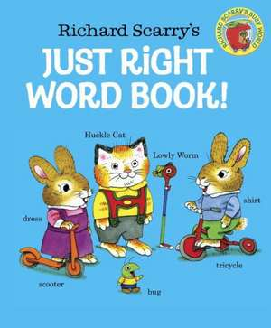 Richard Scarry's Just Right Word Book