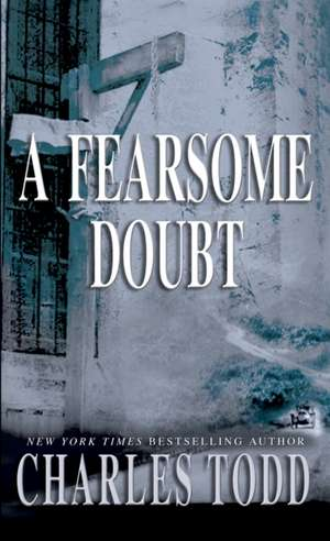 A Fearsome Doubt de Charles Todd