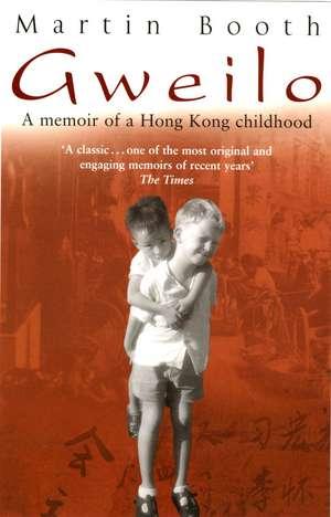 Gweilo: Memories Of A Hong Kong Childhood de Martin Booth