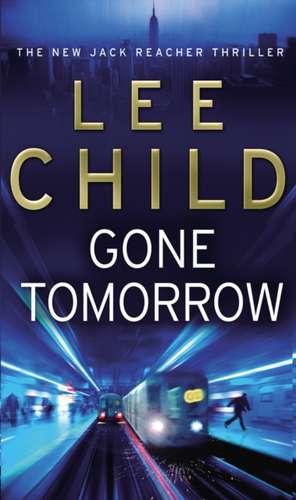 Gone Tomorrow de Lee Child