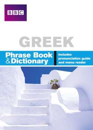 BBC GREEK PHRASEBOOK & DICTIONARY de Phillippa Goodrich